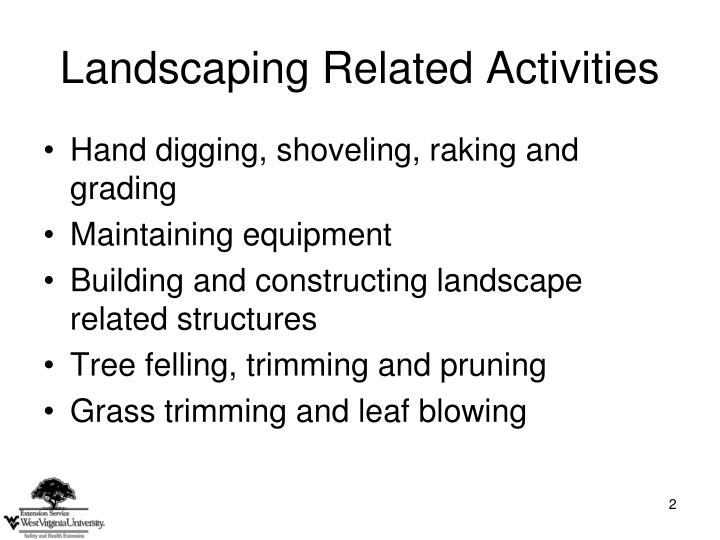 Landscaping related activities