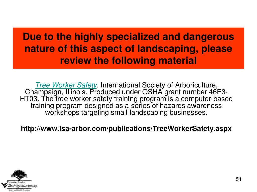 Due to the highly specialized and dangerous nature of this aspect of landscaping, please review the following material