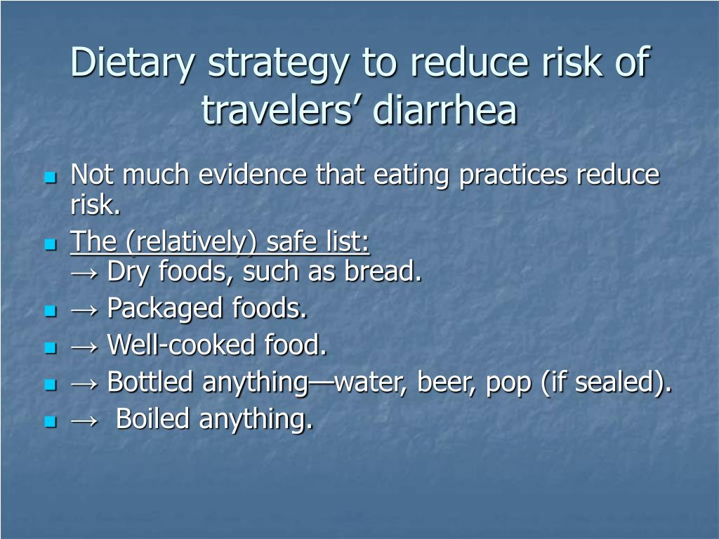 Dietary strategy to reduce risk of travelers' diarrhea