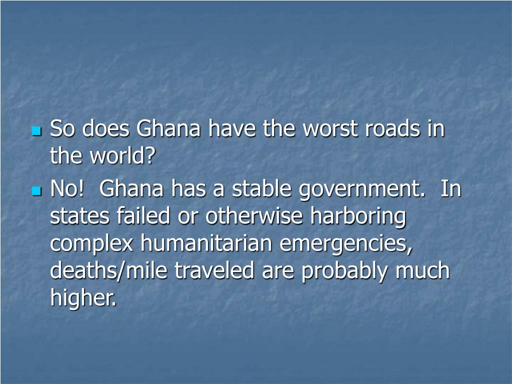 So does Ghana have the worst roads in the world?