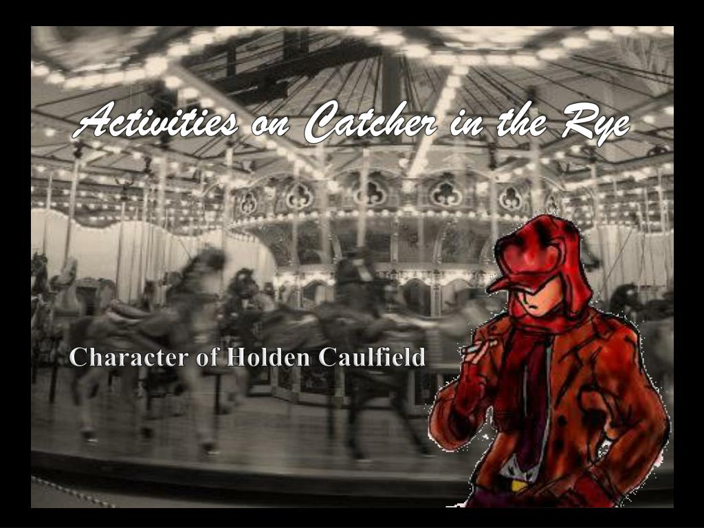 holden caulfield is a person with mixed feelings in in the catcher in the rye In chapter 2 of ''the catcher in the rye,'' holden caulfield has a goodbye his feelings of sadness holden tries types of people frequently upset holden:.
