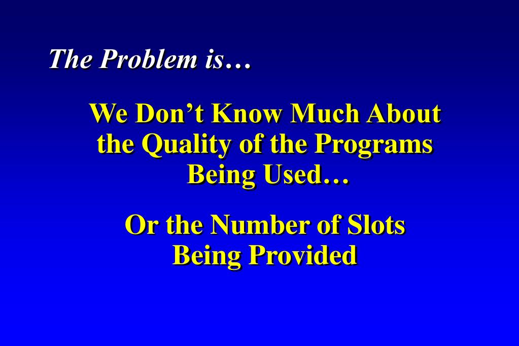 The Problem is…