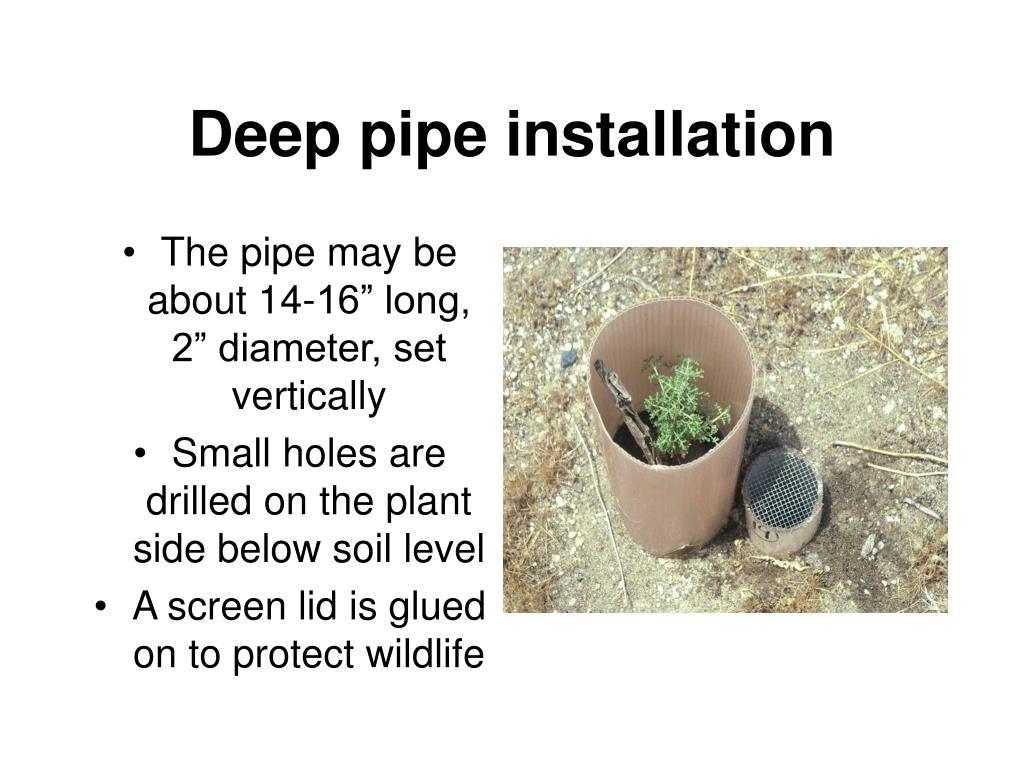 Deep pipe installation