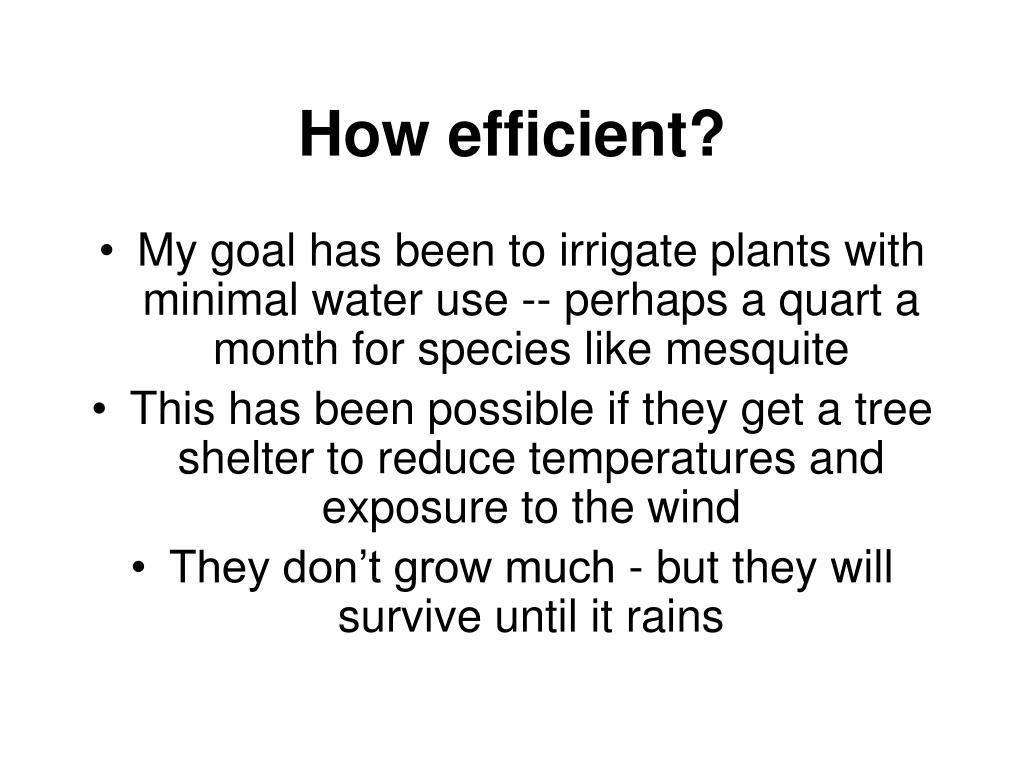 How efficient?