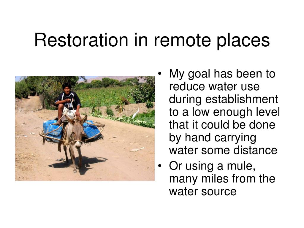 Restoration in remote places