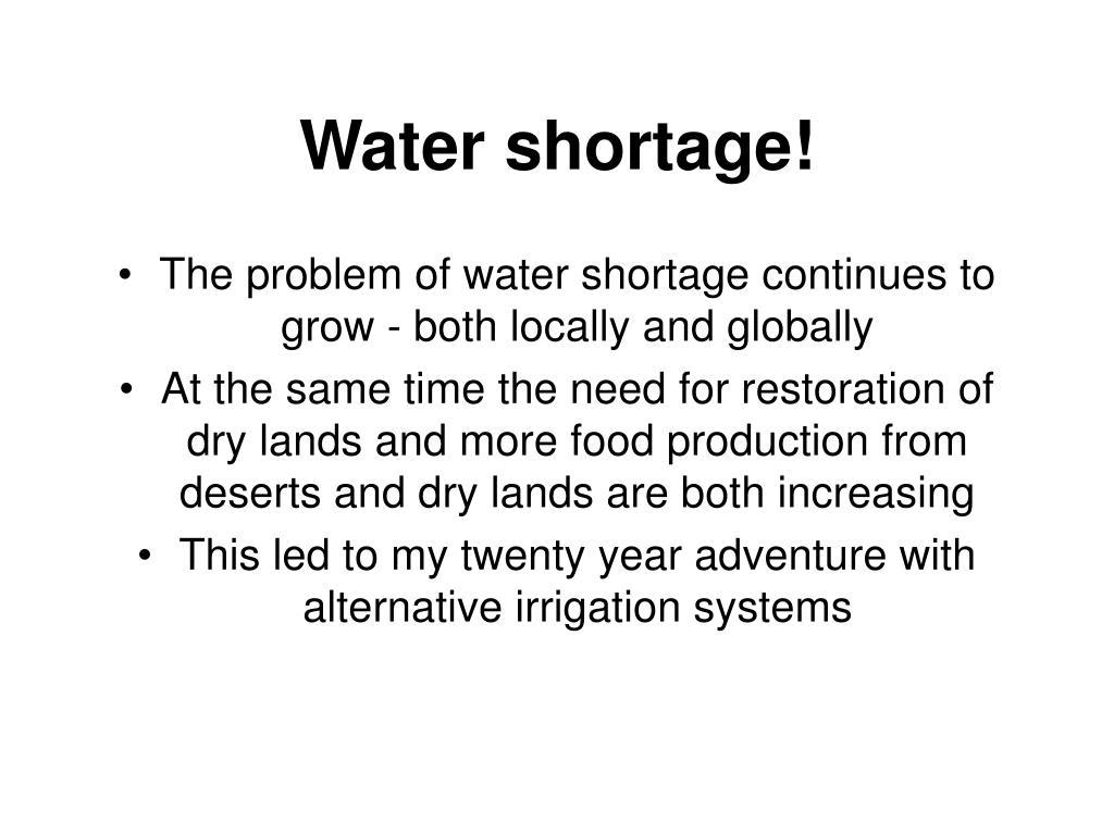 Water shortage!