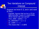 two variations on compound interest