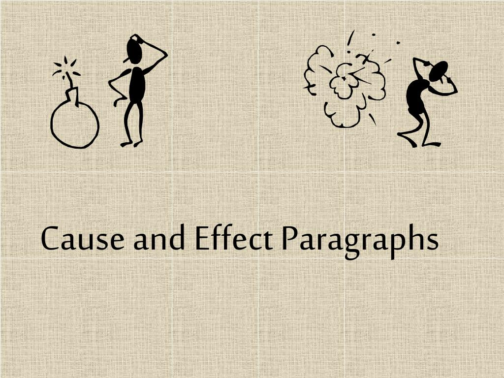 cause and effect paragraph ppt