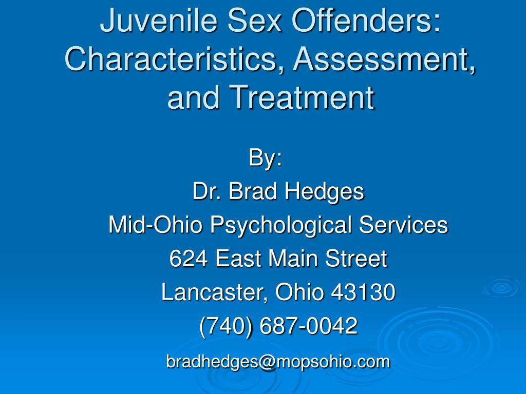 juvenile sex offenders characteristics assessment and treatment l.