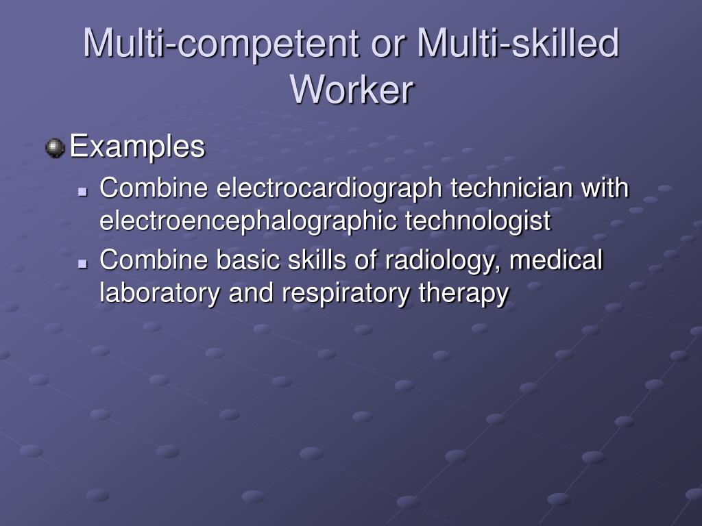 Multi-competent or Multi-skilled Worker
