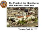 the county of san diego salutes 1999 volunteers of the year17