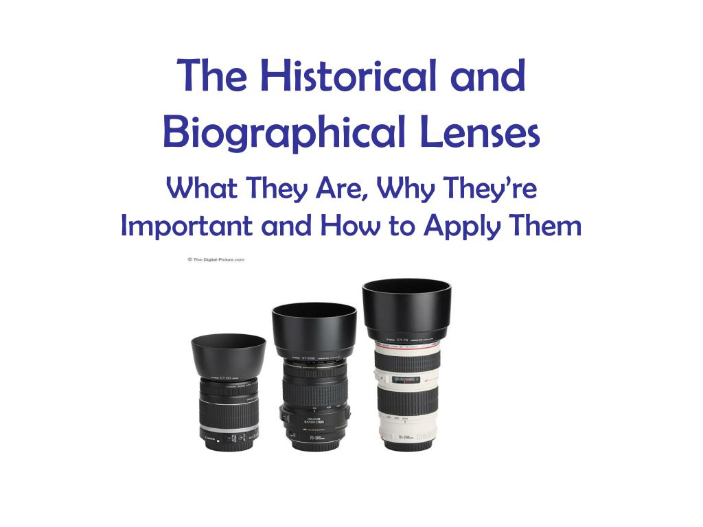 the historical and biographical lenses l.
