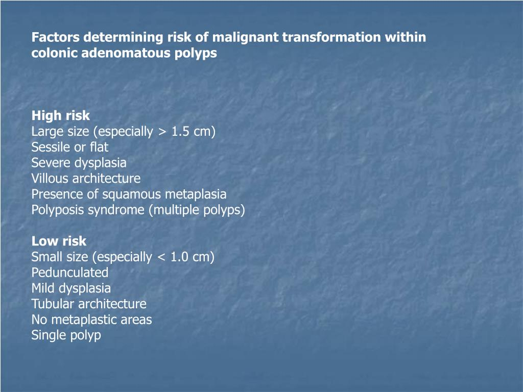 Factors determining risk of malignant transformation within
