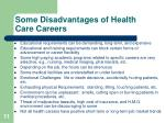 some disadvantages of health care careers11