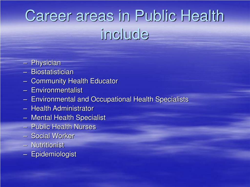 Career areas in Public Health include