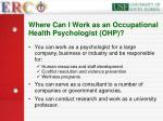where can i work as an occupational health psychologist ohp