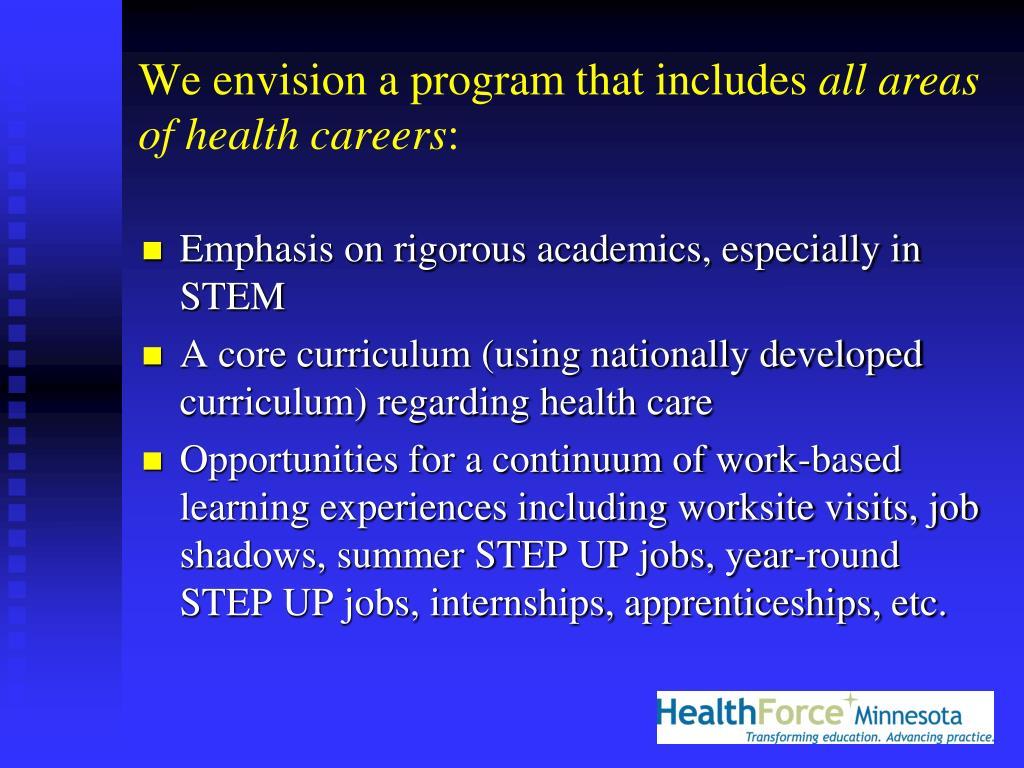 We envision a program that includes