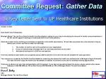 committee request gather data