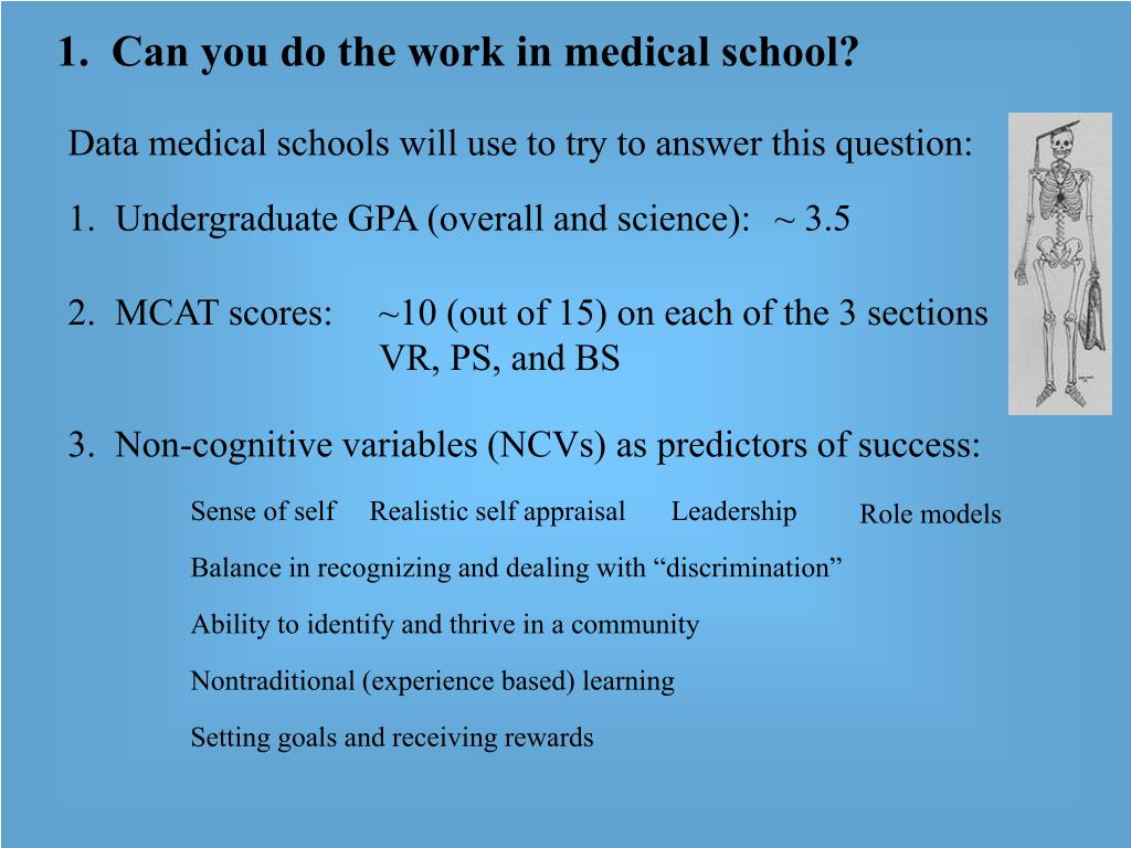 1.  Can you do the work in medical school?
