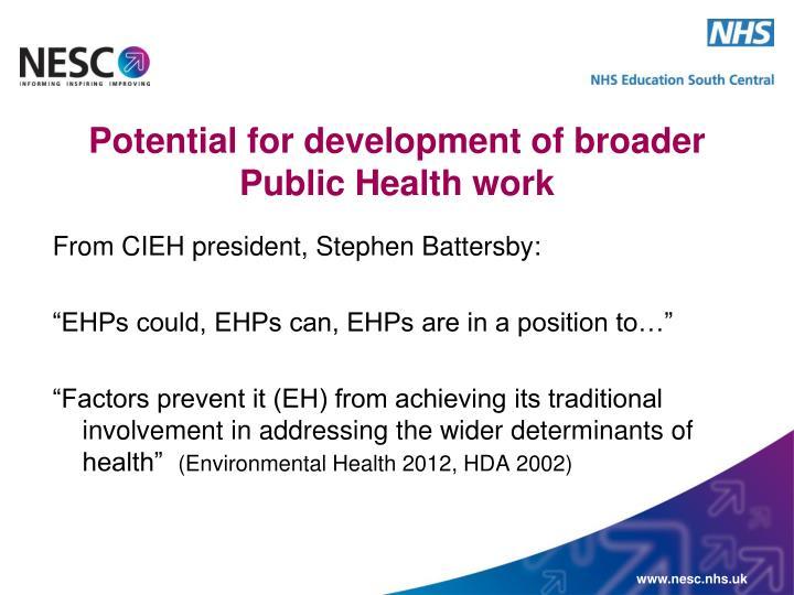 Potential for development of broader public health work