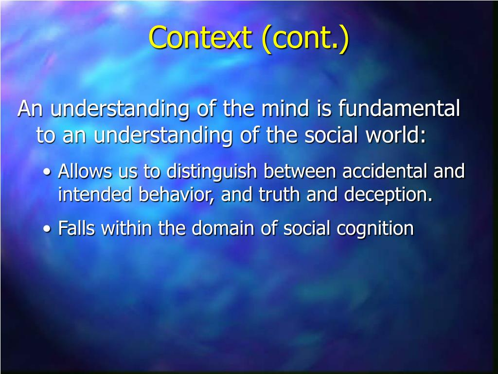 An understanding of the mind is fundamental to an understanding of the social world: