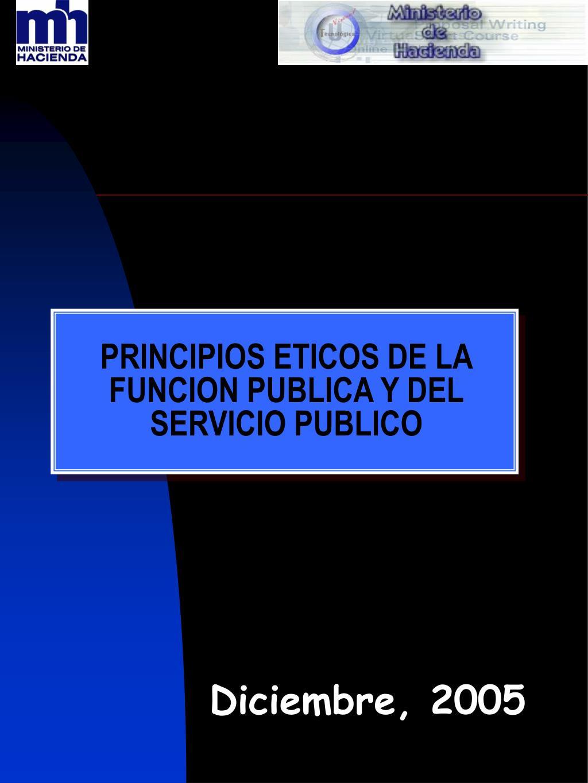 PRINCIPIOS ETICOS DE LA FUNCION PUBLICA Y DEL SERVICIO PUBLICO