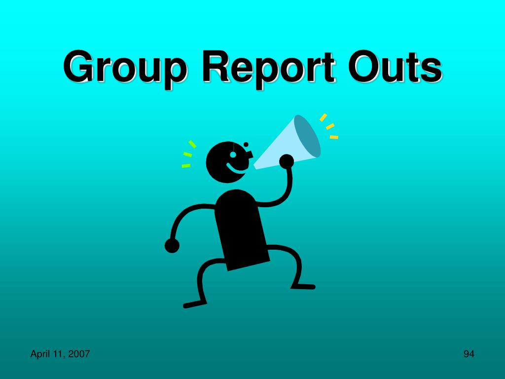 Group Report Outs