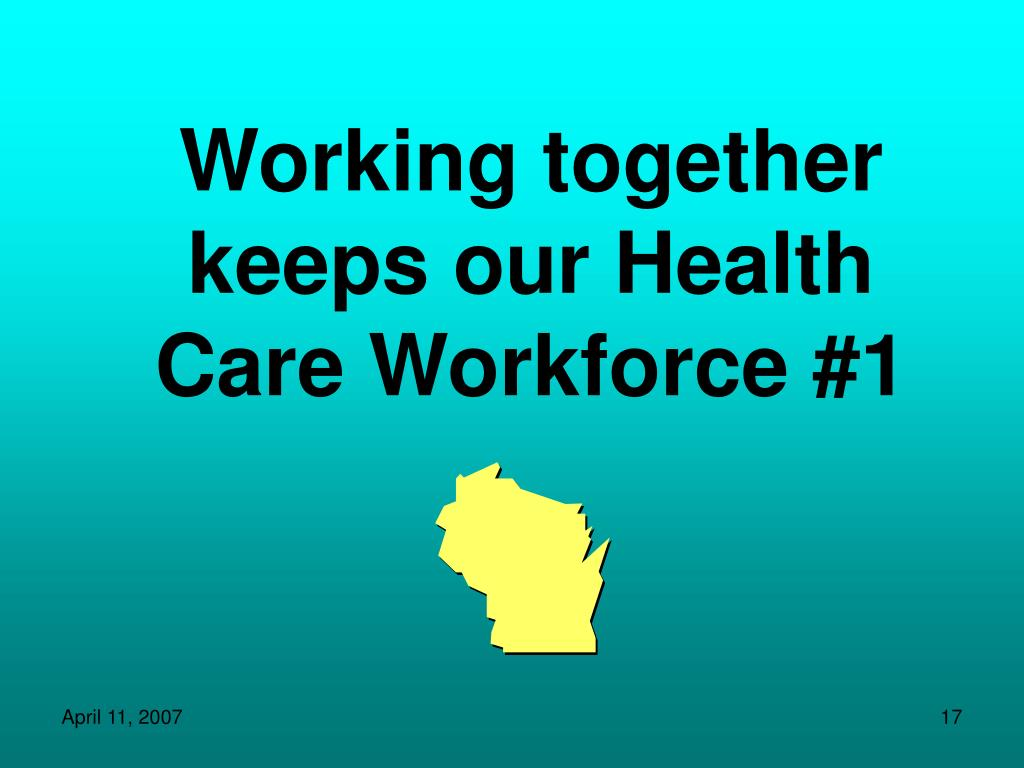Working together keeps our Health Care Workforce #1