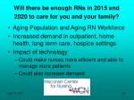 will there be enough rns in 2015 and 2020 to care for you and your family