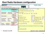 root radio hardware configuration