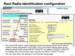 root radio identification configuration