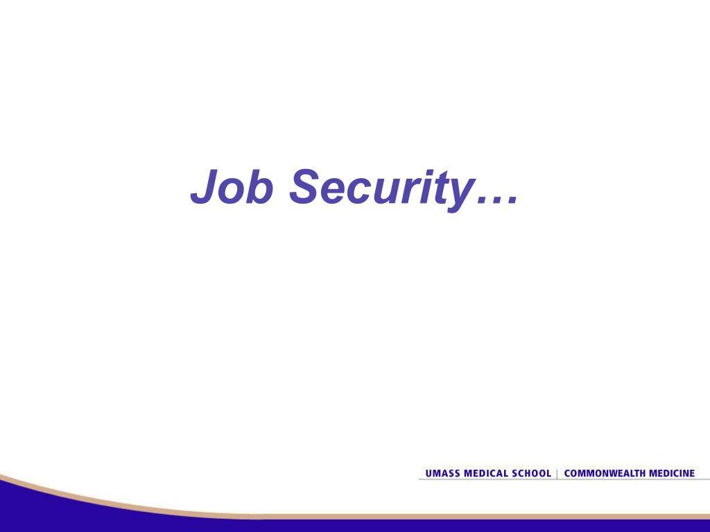 Job Security…