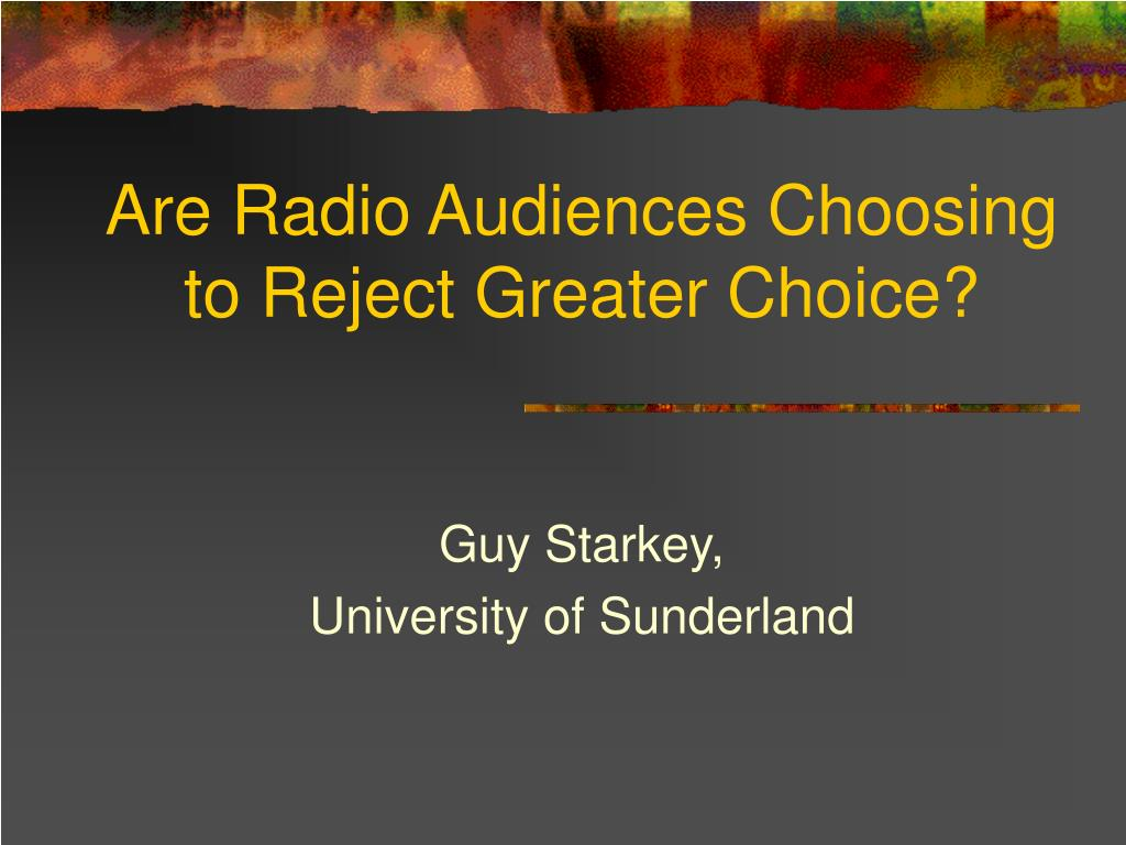 are radio audiences choosing to reject greater choice l.
