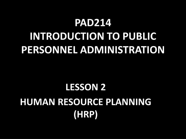 pad214 introduction to public personnel administration n.