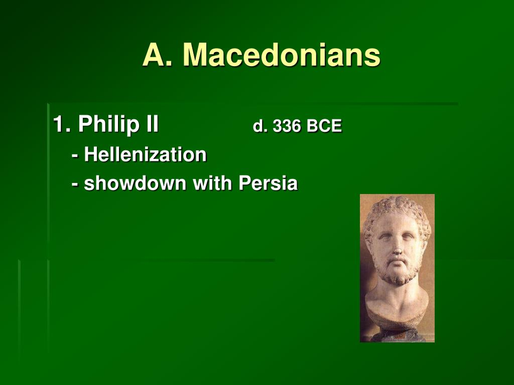 A. Macedonians