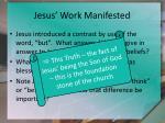 jesus work manifested