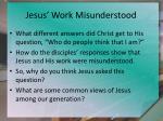 jesus work misunderstood