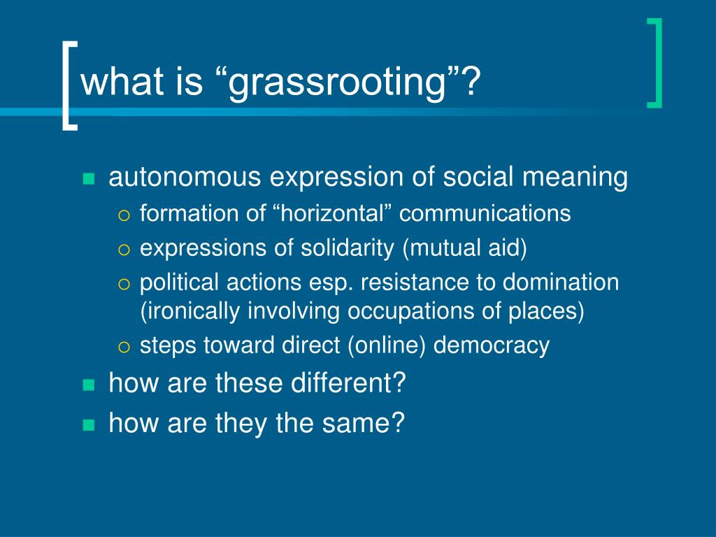 "what is ""grassrooting""?"