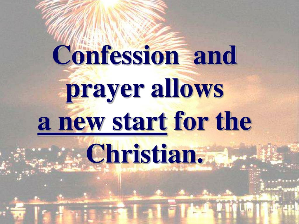 Confession  and prayer allows