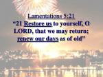 lamentations 5 21 21 restore us to yourself o lord that we may return renew our days as of old