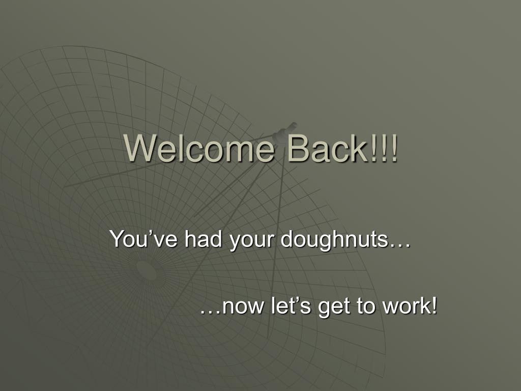 Welcome Back!!!