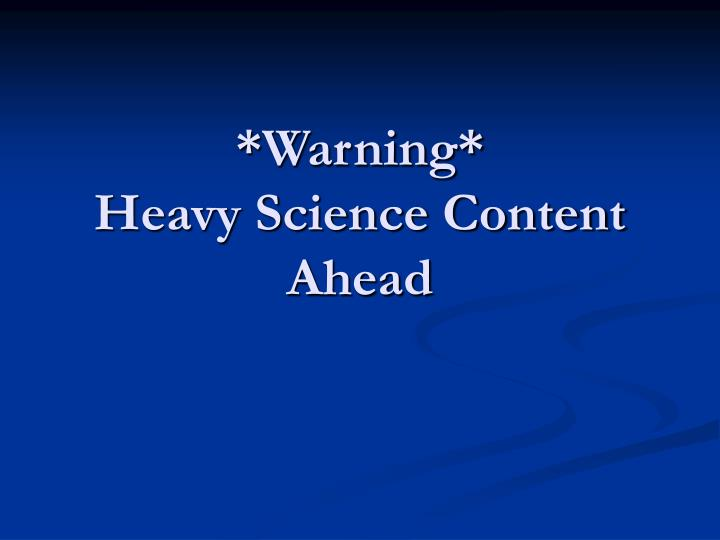 Warning heavy science content ahead