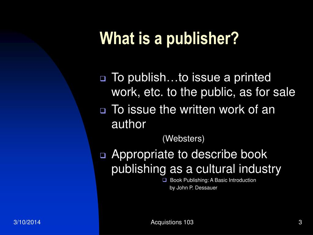 What is a publisher?