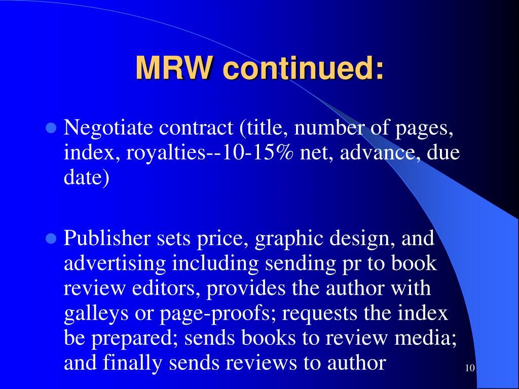 MRW continued: