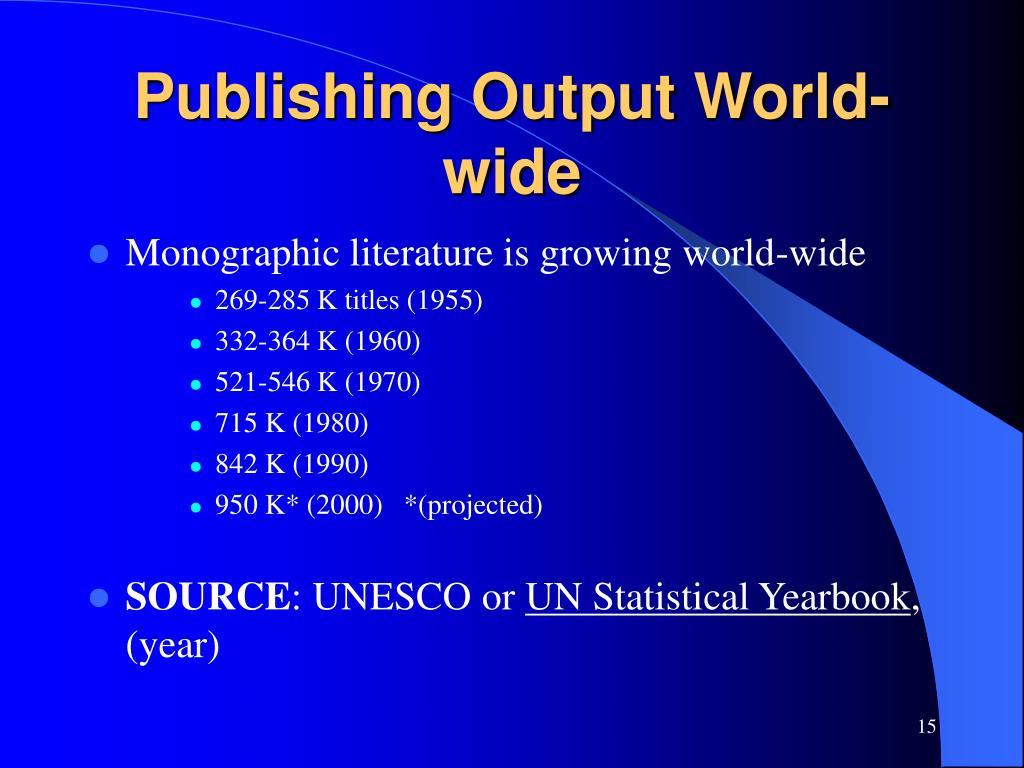 Publishing Output World-wide