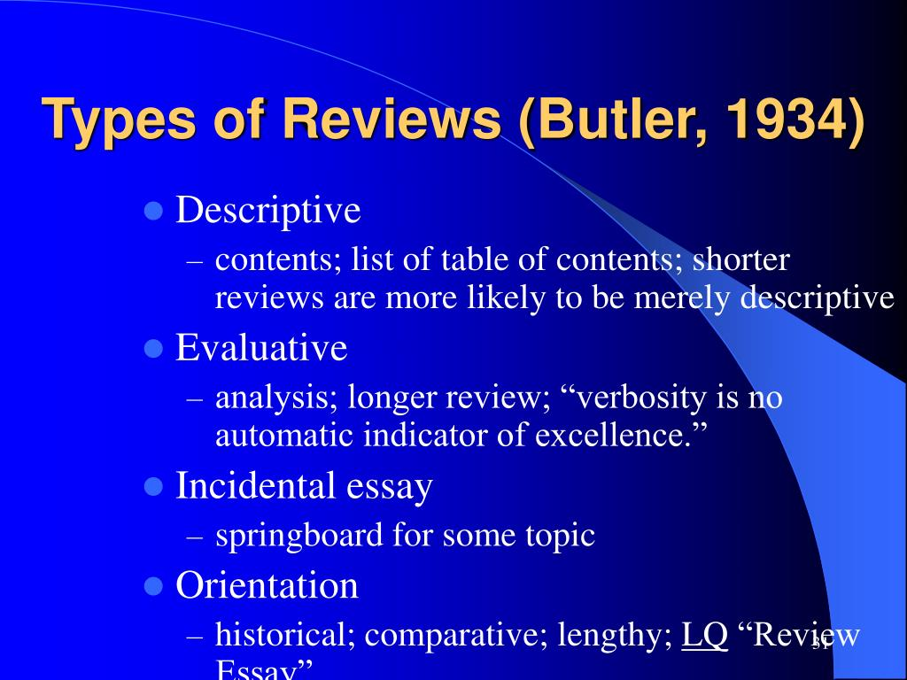 Types of Reviews (Butler, 1934)