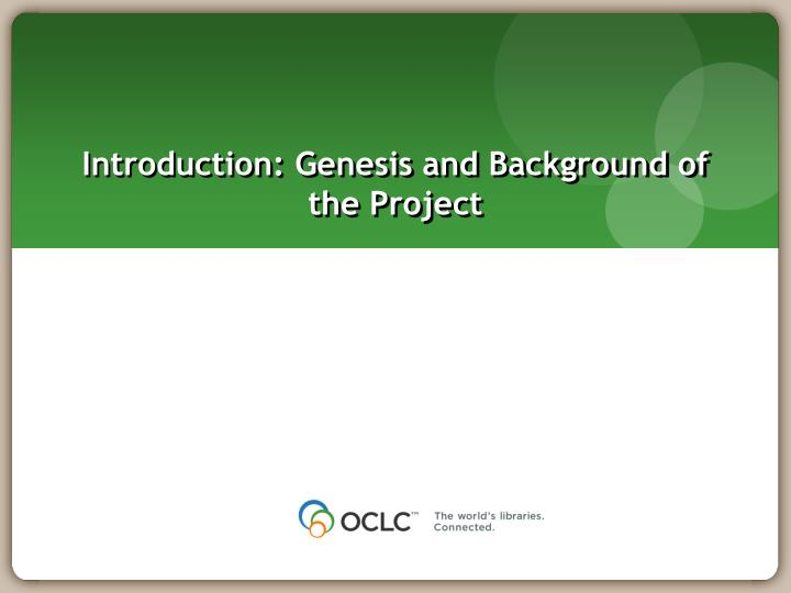 Introduction genesis and background of the project