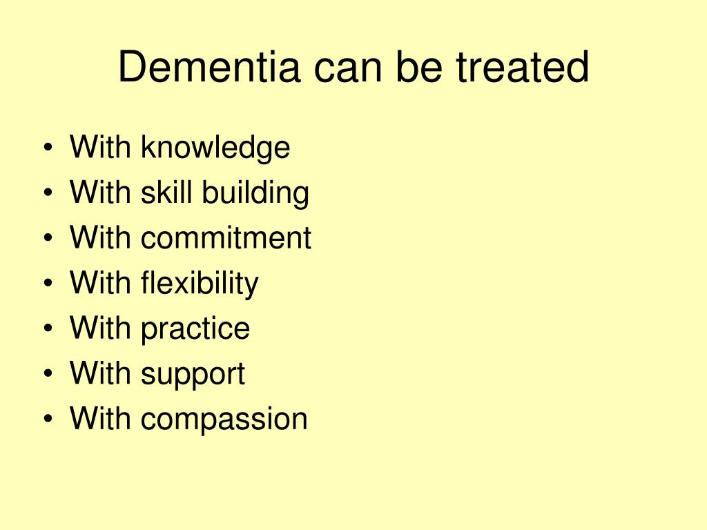 Dementia can be treated