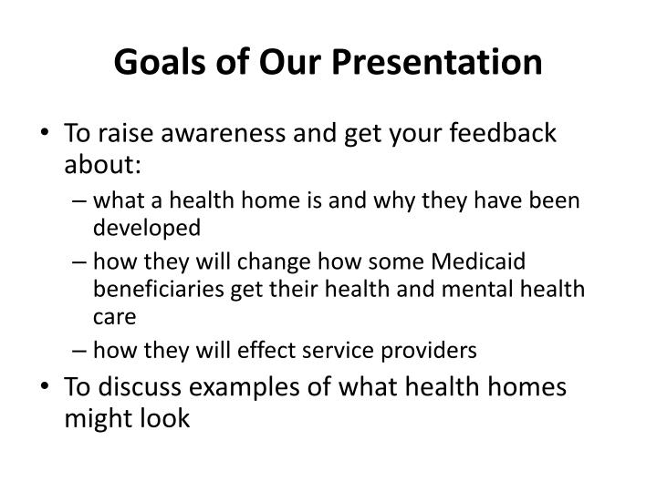 Goals of our presentation