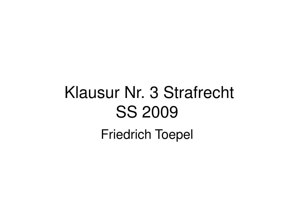 PPT - Klausur Nr. 3 Strafrecht SS 2009 PowerPoint Presentation - ID ...